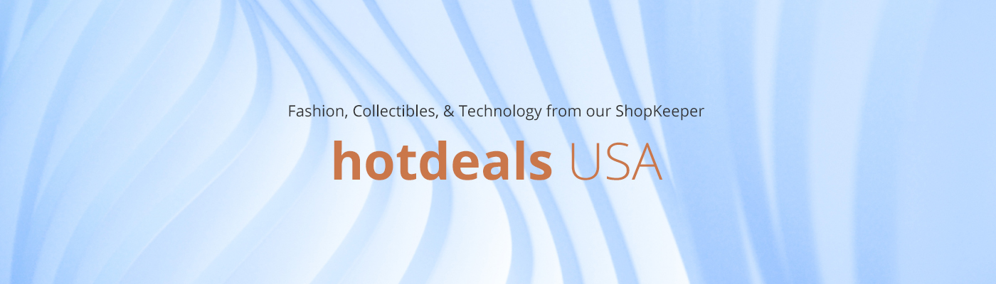 Fashion, Collectibles, and Technology from our ShopKeeper - HotDeals USA