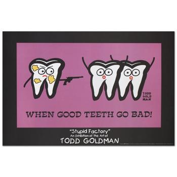 "Todd Goldman! ""When Good Teeth Go Bad"" Fine Art Litho Poster (36"" x 24"")."