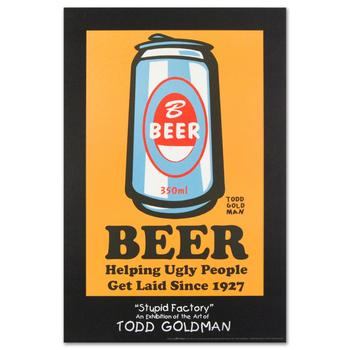 """Goldman! """"Beer: Helping Ugly People Get Laid Since 1927"""" Fine Art Litho Poster (24"""" x 36"""")."""