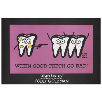 "Todd Goldman, ""When Good Teeth Go Bad"" Fine Art Litho Poster (36"" x 24"")."