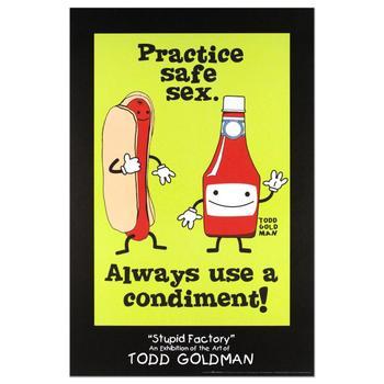 "Todd Goldman, ""Practice Safe Sex, Always Use A Condiment"" Fine Art Litho Poster (24"" x 36"")."