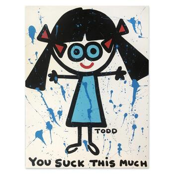 "Todd Goldman, ""You Suck"" Hand Signed Original Painting on Canvas with Letter of Authenticity."