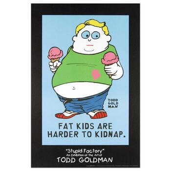 """Todd Goldman, """"Fat Kids Are Harder to Kidnap"""" Collectible Lithograph (24"""" x 36"""")."""