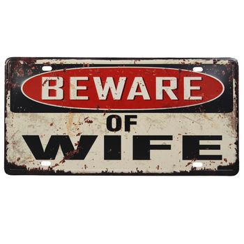 Beware of Wife License Plate - Vintage Looking
