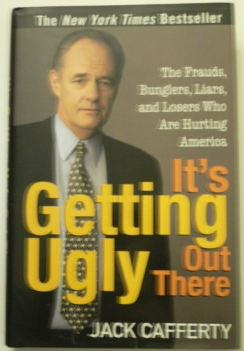 """JACK CAFFERTY """"Its Getting Ugly Out There"""" Signed 1ST Edition '07 HCDJ Autographed w/coa $600 Retail"""