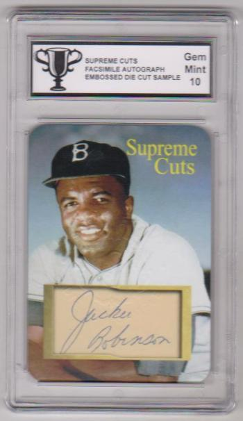 Graded Gem Mint 10 - Jackie Robinson Supreme Cuts Facsimile Autograph Embossed Die Cut Sample Card