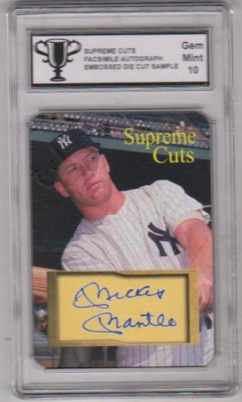 Graded Gem Mint 10 - Mickey Mantle Supreme Cuts Facsimile Autograph Embossed Die Cut Sample Card