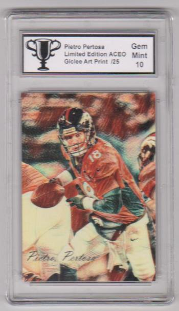 #3/25 Produced - Peyton Manning Signed By Artist ACEO Art Card Graded Gem Mint 10