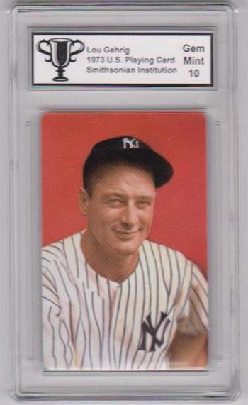 Graded Gem Mint 10 - 1973 Lou Gehrig Smithsonian Institution U.S. Playing Card