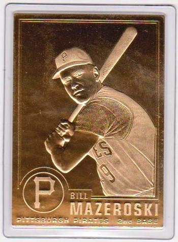 22 kt Gold - BILL MAZEROSKI 1996 Danbury Mint Gold Card - HOF'er