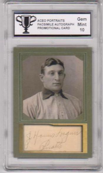 Graded Gem Mint 10 - Honus Wagner ACEO Facsimile Autograph D Gordon Portraits Promotional Card