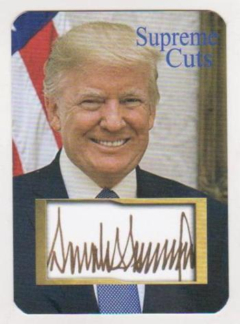 #40/50 Produced - Donald Trump Facsimile Autograph Supreme Cuts Die Cut Card