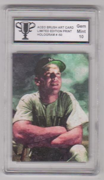 Graded Gem Mint 10 - Mickey Mantle ACEO Brush Art Card #6/50 Produced