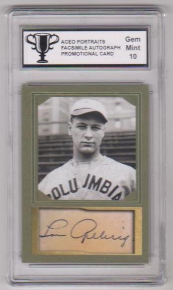 Graded Gem Mint 10 - Lou Gehrig ACEO Facsimile Autograph D Gordon Portraits Promotional Card