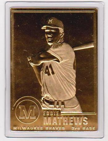 22 kt Gold - Eddie Mathews 2000 Danbury Mint Gold Card - HOF'er