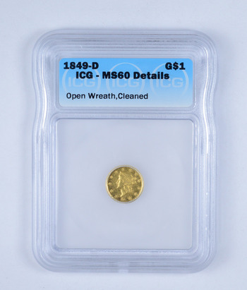 MS60 1849-D Liberty Head Gold Dollar - Open Wreath, Cleaned - Graded by ICG