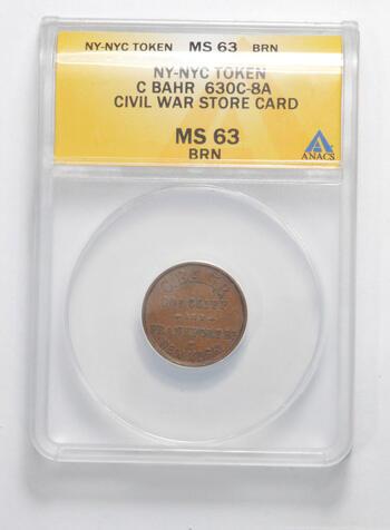 MS63 BRN Civil War Store Card Token - NYC C. Bahr - Graded ANACS