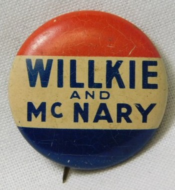 1940 Wendell Willkie and McNary Presidential Political Button