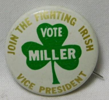1964 William Edward Miller - Fighting Irish - Vice Presidential Political Button
