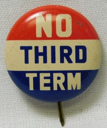 "1940 Anti-Franklin Roosevelt ""No Third Term"" Presidential Political Button"