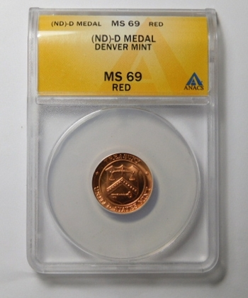 (ND)-D - Denver Mint Medal - Graded MS69 RED by ANACS