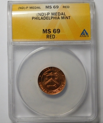(ND)-P Medal from the Philadelphia Mint - Graded MS69 RED by ANACS