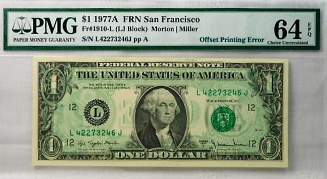 $1 1977A Federal Reserve Note San Francisco PMG Graded Choice Uncirculated 64 EPQ Offset Printing Error