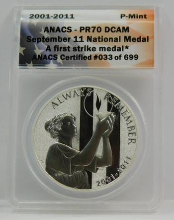2001-2011P SILVER September 11 National Commemorative Medal - First Strike Medal - ANACS Graded PR70 DCAM - #033 of 699