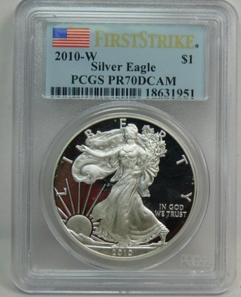2010-W Proof American Silver Eagle - First Strike Coin - Struck at the West Point Mint - Graded PR70 DCAM by PCGS