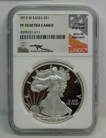 2015-W American Proof Silver Eagle - West Point Minted - Graded PR70 ULTRA CAMEO by NGC - AUTHENTIC HAND SIGNED by John M. Mercanti; 12th Chief Engraver