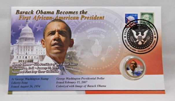 2009 Barack Obama FDC with Colorized George Washington Presidential Dollar and 2 Stamps Cancelled on January 20, 2009 in Washington, DC