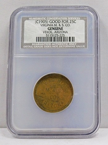 RARE 1905 Ghost Town Vekol, Arizona - Virginia M. & S. Co. Trade Token - Good for 25 Cents - Authenticated and Conserved by Numismatic Conservation Services - Rarity-8
