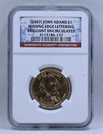 MINT ERROR - 2007 John Adams Commemorative Presidential Dollar - Missing Edge Lettering - Graded Brilliant Uncirculated Mint Error by NGC