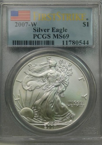 FIRST STRIKE!!  2007-W PCGS MS 69 Graded SILVER Eagle - West Point Minted