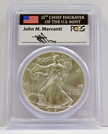 2015 American Silver Eagle - First Strike - Graded MS70 by PCGS  - SIGNED by JOHN M. MERCANTI; 12th Chief Engraver of the U.S. Mint