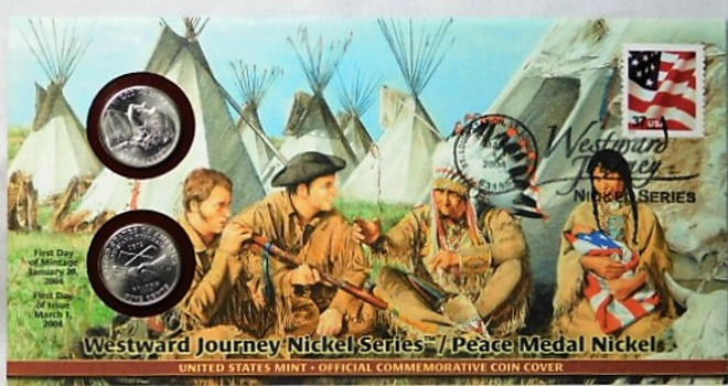 2004 P &  D Westward Journey Nickels - Peace - with FDC and Stamp