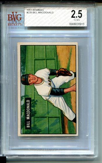 1951 Bowman #239 Bill Macdonald BVG 2.5