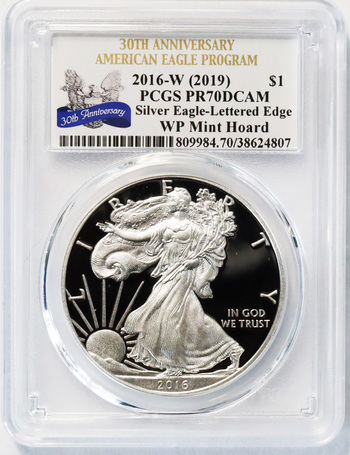 2016-W (2019) Lettered Edge Key Date PCGS PR70DCAM West Point Mint Hoard 30th Anniversary