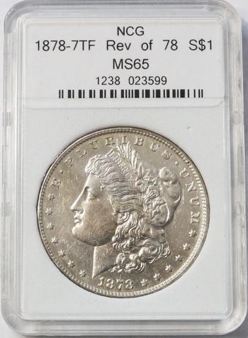 1878 7TF, Rev of 78 MS65 Morgan Silver Dollar - NCG Graded
